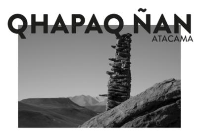 Qhapaq Ñan – Atacama: un recorrido visual por el Camino del Inka en el Museo Precolombino