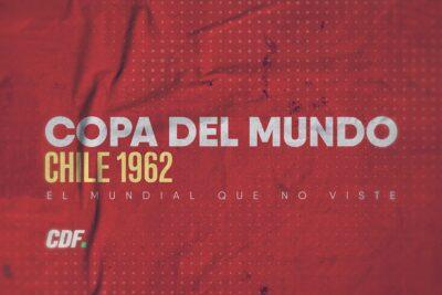 CDF transmitirá los partidos de Chile en el Mundial del 62
