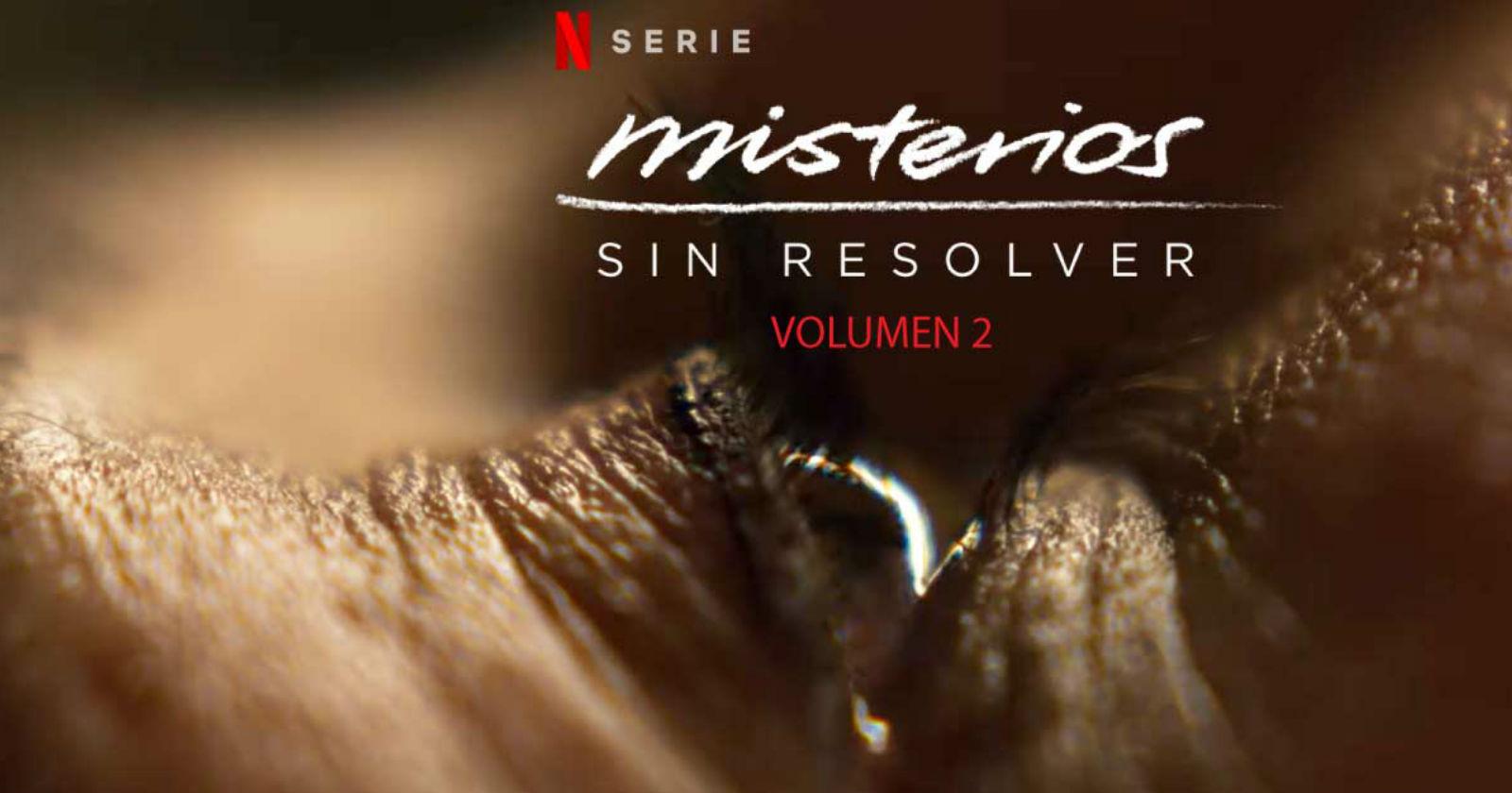 Misterios Sin Resolver: la segunda temporada ya está en Netflix